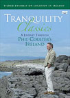 Tranquility Classics - Phil Coulter's Ireland